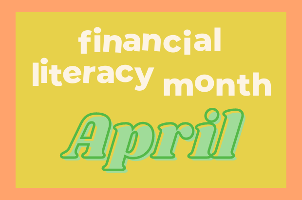 April is Financial Literacy Month!