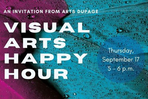 Visual Arts Virtual Happy Hour Hosted by Arts DuPage, a DuPage Foundation Initiative