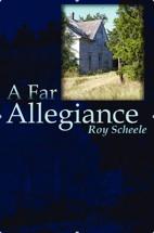 """""""A Far Allegiance"""" by Roy Scheele"""