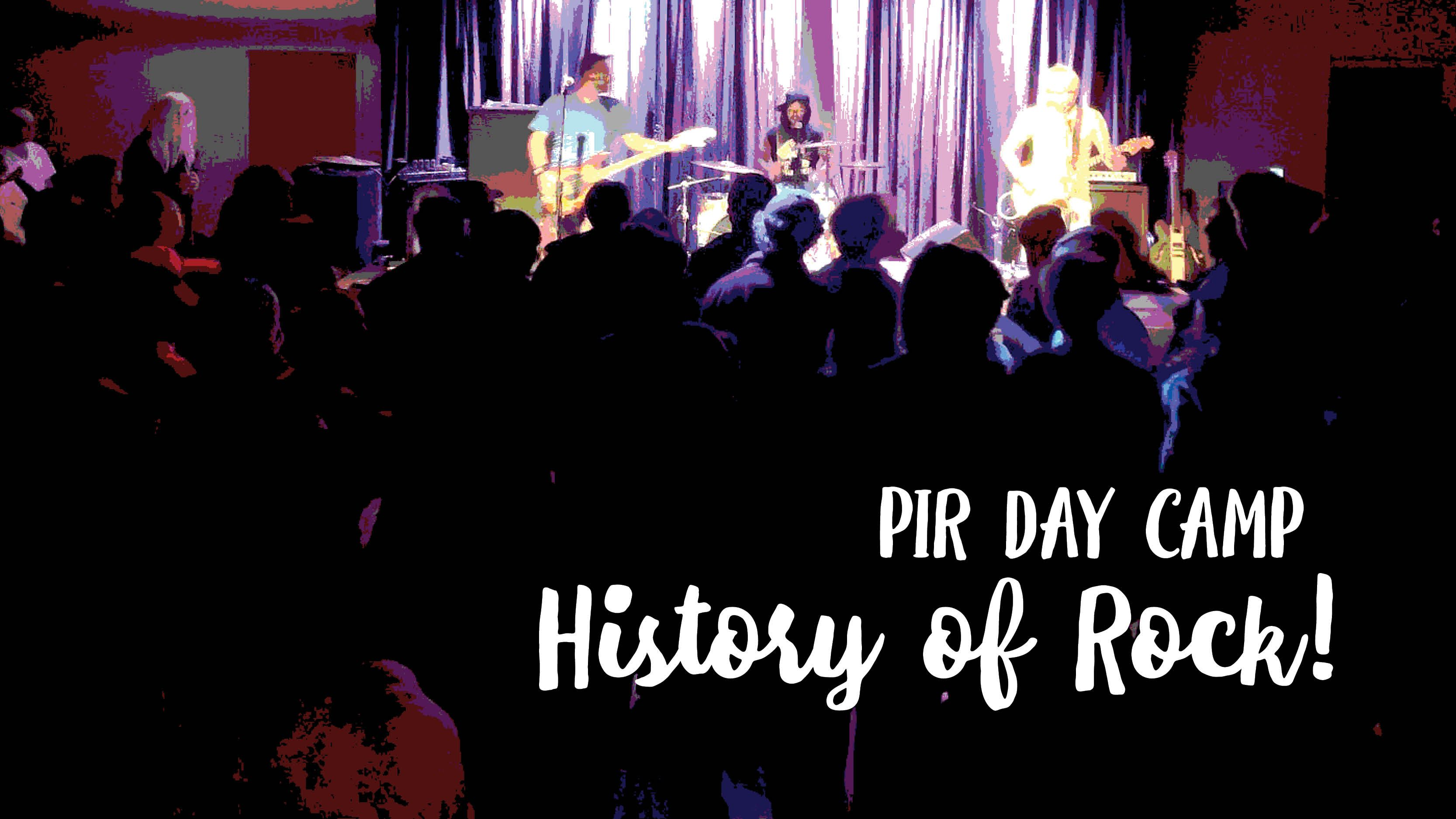 PIR Day Camp: History of Rock!