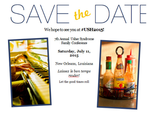 Save the Date flyer for USH2015, 7th annual Usher Syndrome Family Conference, Saturday, July 11, 2015, New Orleans, Louisiana. Laissez le bon temps rouler! Let the good times roll! Images of someone playing piano and hot sauce.