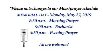 Change in Prayer Schedule on Memorial Day - Mon., May 27, 2019