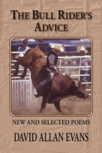 The Bull Rider's Advice: New and Selected Poems [Paperback]
