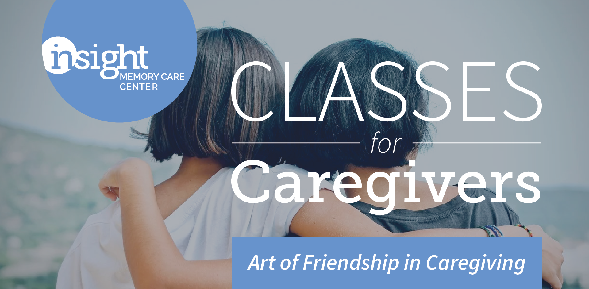 The Art of Friendship in Caregiving for a Loved One with Dementia