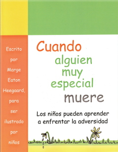 Cuando alguien muy especial muere:  Los niños pueden aprender a enfrentar la adversidad (When Someone Very Special Dies (Spanish))