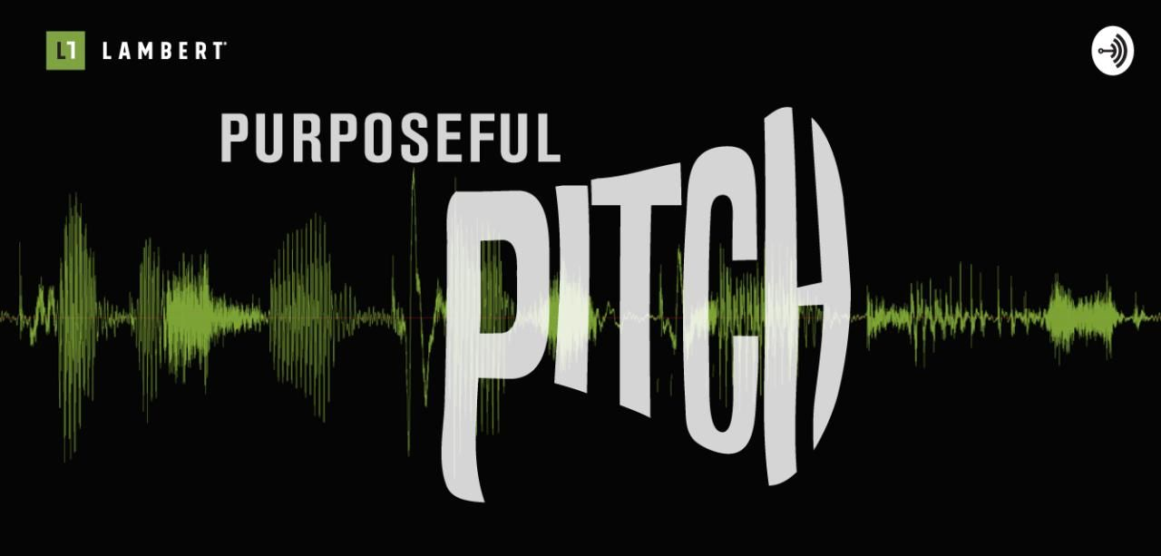 DISCUSSING THE POWER OF SCHOOL FOUNDATIONS WITH LAMBERT'S PURPOSEFUL PITCH PODCAST