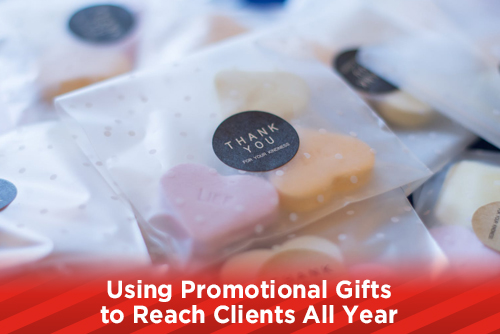 Using Promotional Gifts to Reach Clients All Year