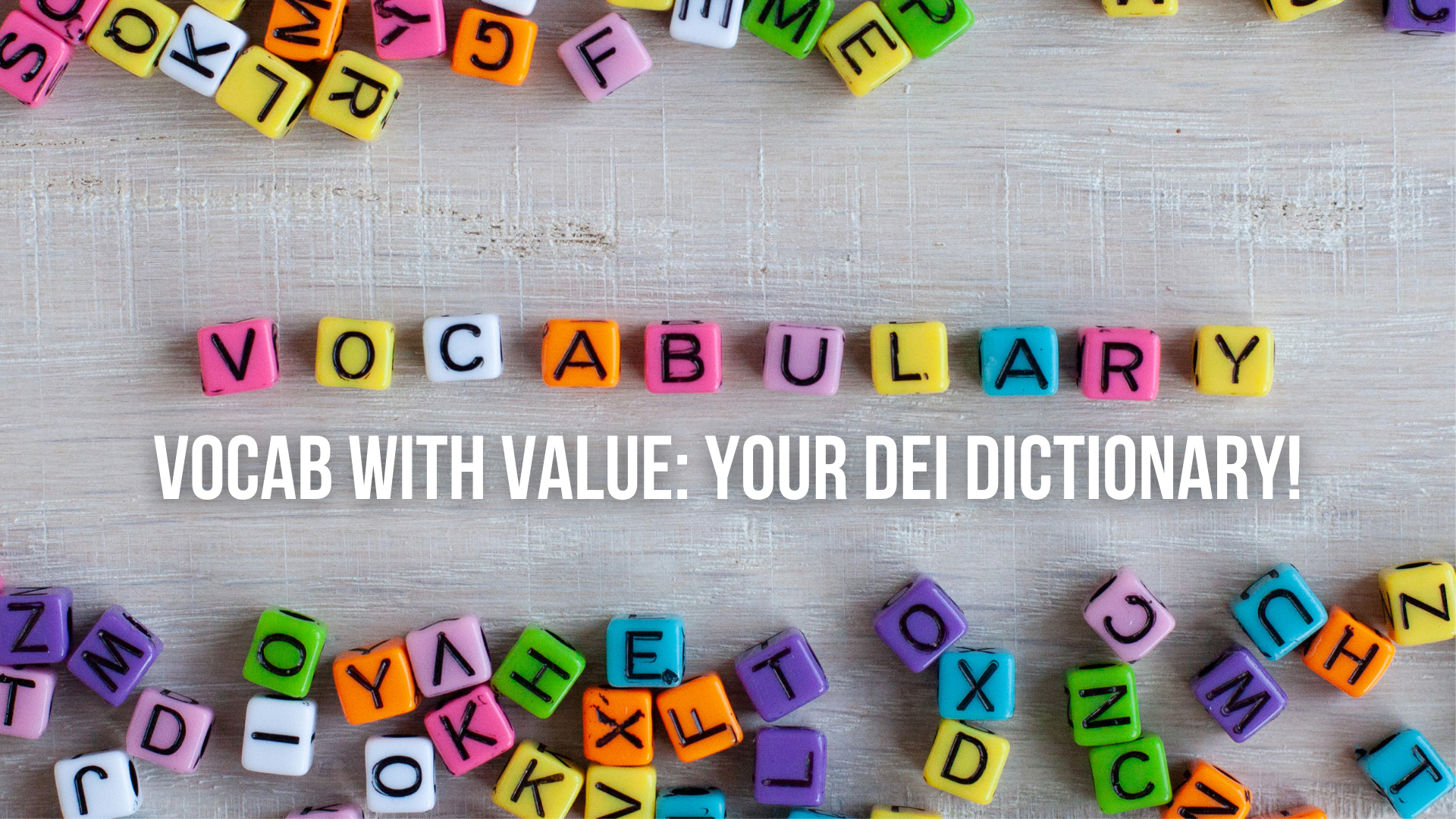 [Zoom Meeting] Vocab with Value: Your DEI Dictionary!