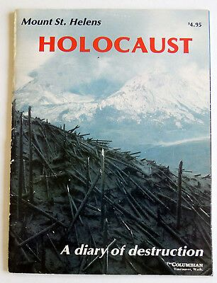 Mount St. Helens Holocaust: A Diary of Destruction