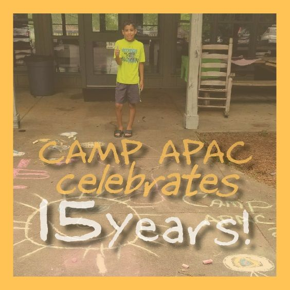 CAMP APAC Celebrates Our 15th Summer!!!