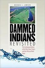 Dammed Indians Revisited: The Continuing History of the Pick-Sloan Plan and the Missouri River Sioux