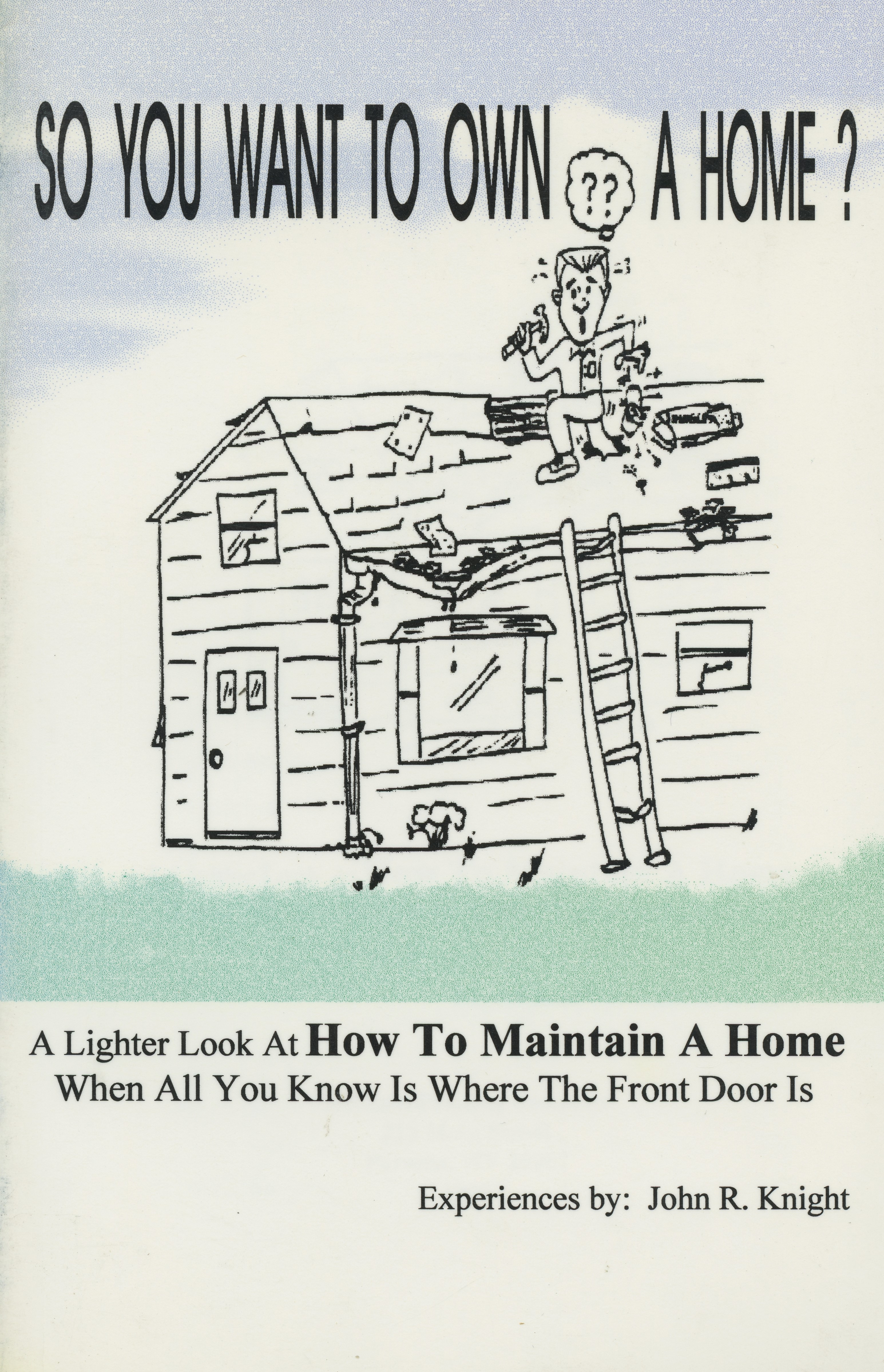 So You Want To Own a Home?