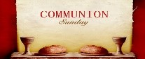 Communion Sunday--all are welcome