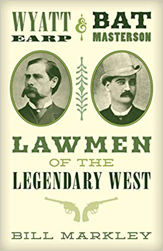 Wyatt Earp and Bat Masterson: Lawmen of the Legendary West