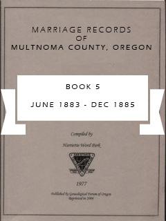 Marriage Records of Multnomah County, Oregon, Book 5, Jun 1883 - Dec 1885, pp. 114