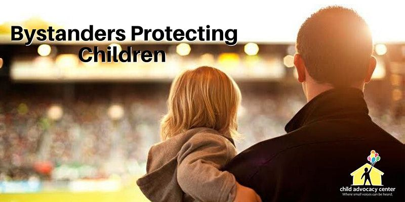 Bystanders Protecting Children from Boundary Violations & Sexual Abuse
