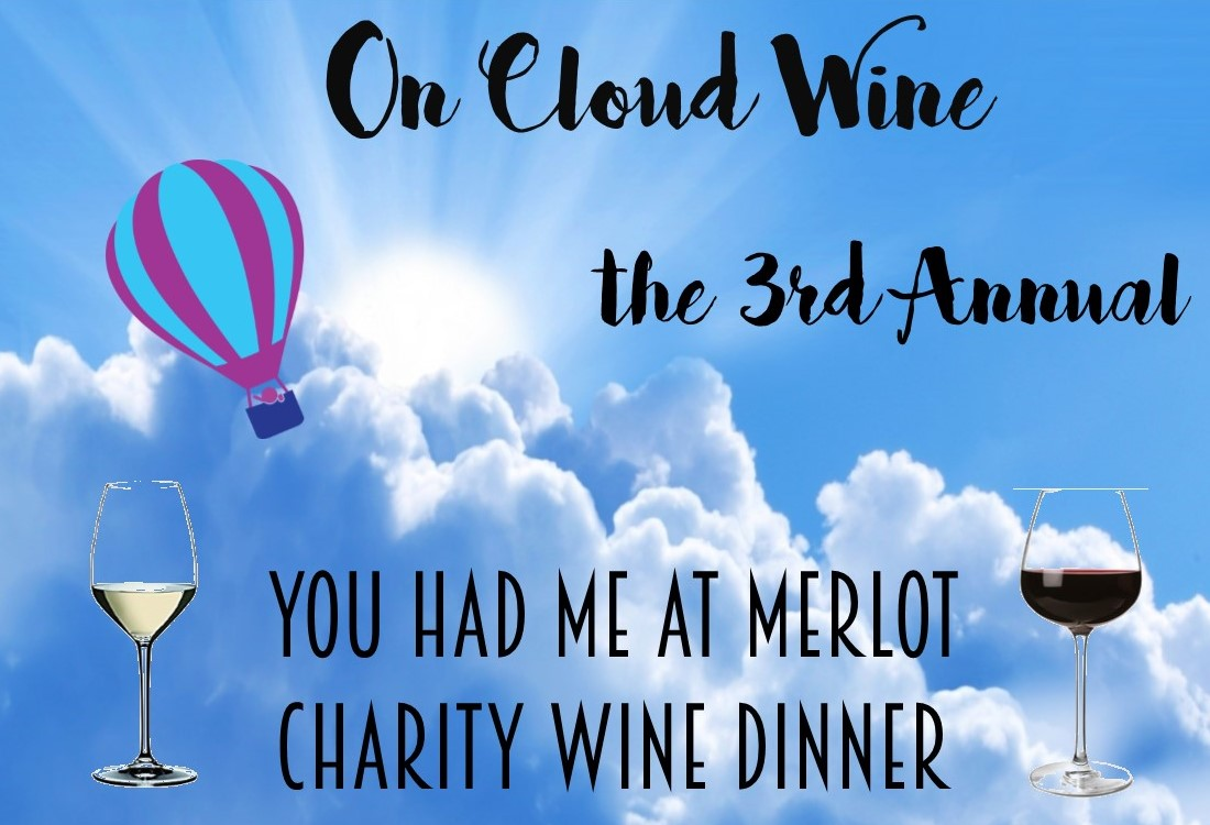 """On Cloud Wine:  Our 3rd Annual """"You Had Me At Merlot"""" Dinner"""