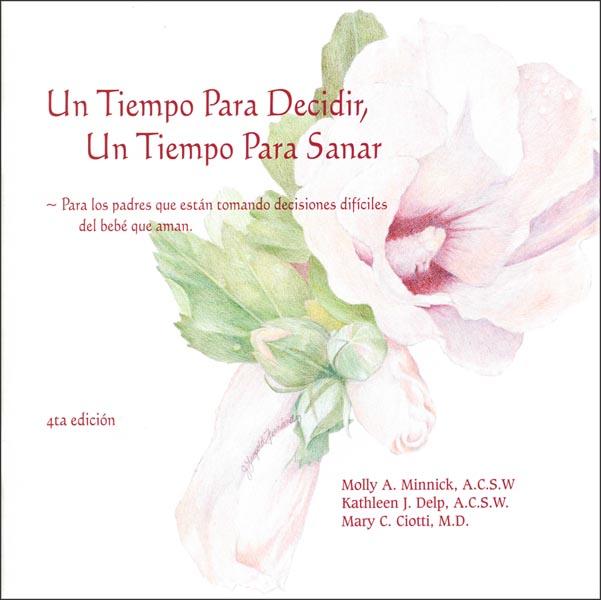 Un Tiempo Para Decidir, Un Tiempo Para Sanar (A Time to Decide, A Time to Heal (in Spanish))