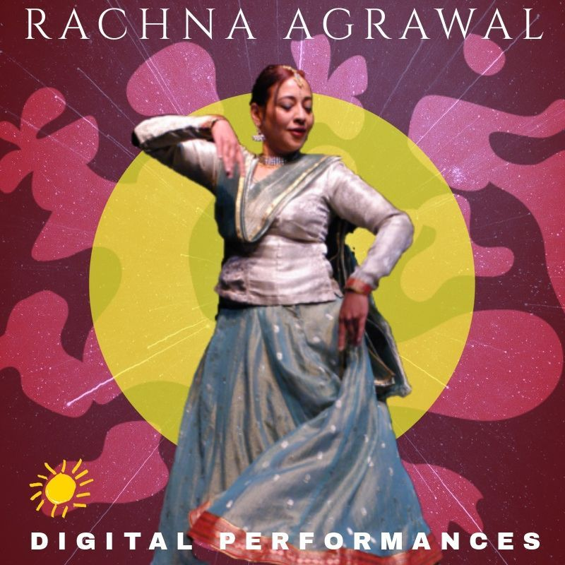 DIGITAL PERFORMANCE: Rachna Agrawal