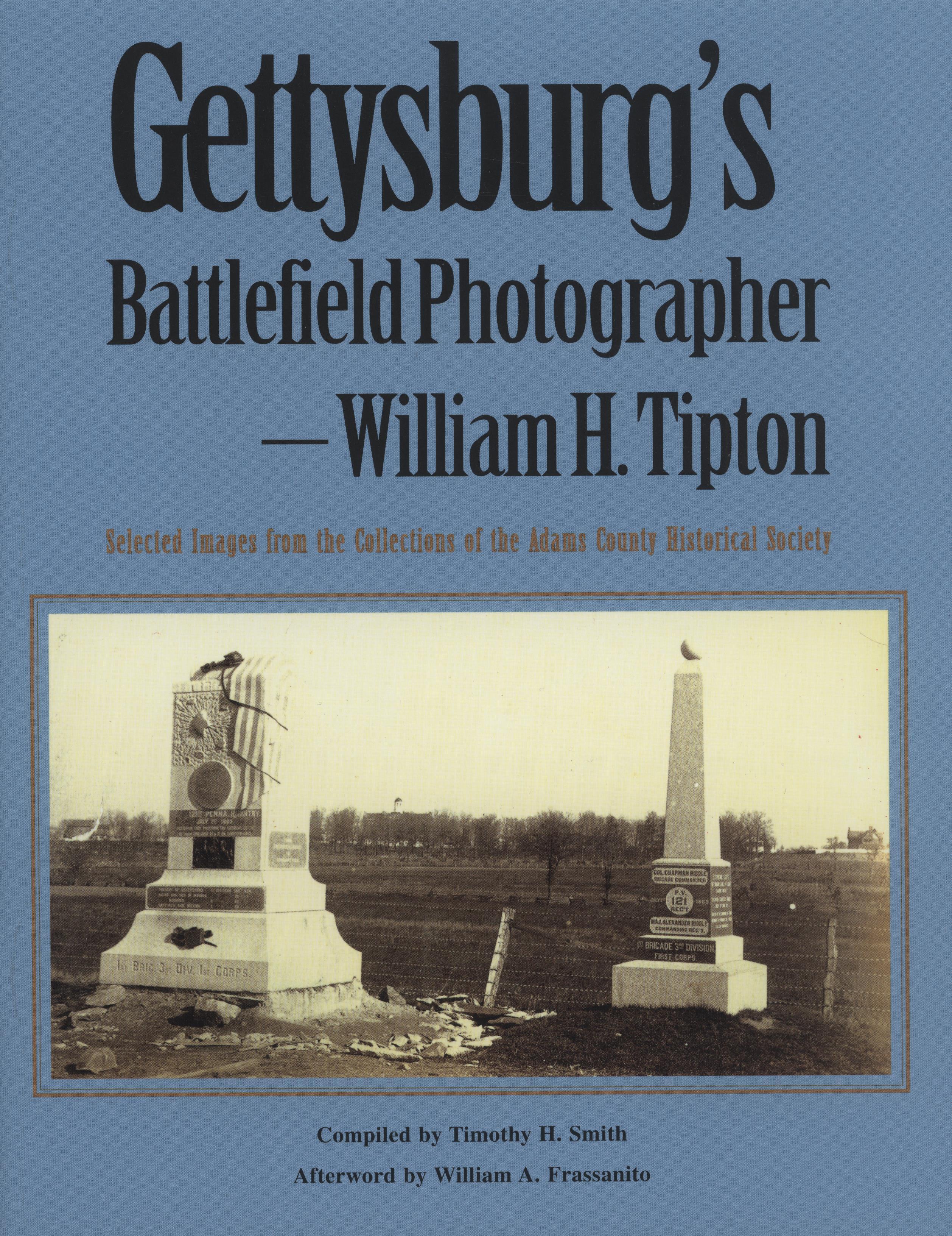 Gettysburg's Battlefield Photographer: William H. Tipton