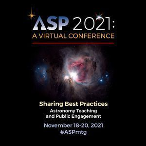 ASP2021: A VIrtual Conference - Registration Open & Now Accepting Abstracts
