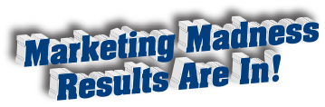 Marketing Madness Results Are In!
