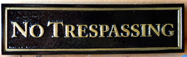 I18566 - Carved and Sandblasted No Trespassing Sign, with Gloss Finish