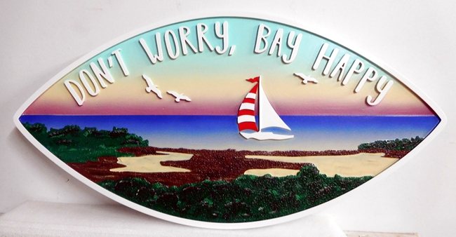 "L21303 - Carved Residence Sign entitled ""Don't Worry, Bay Happy"".  Featuring a Sailboat in a Bay Scene"