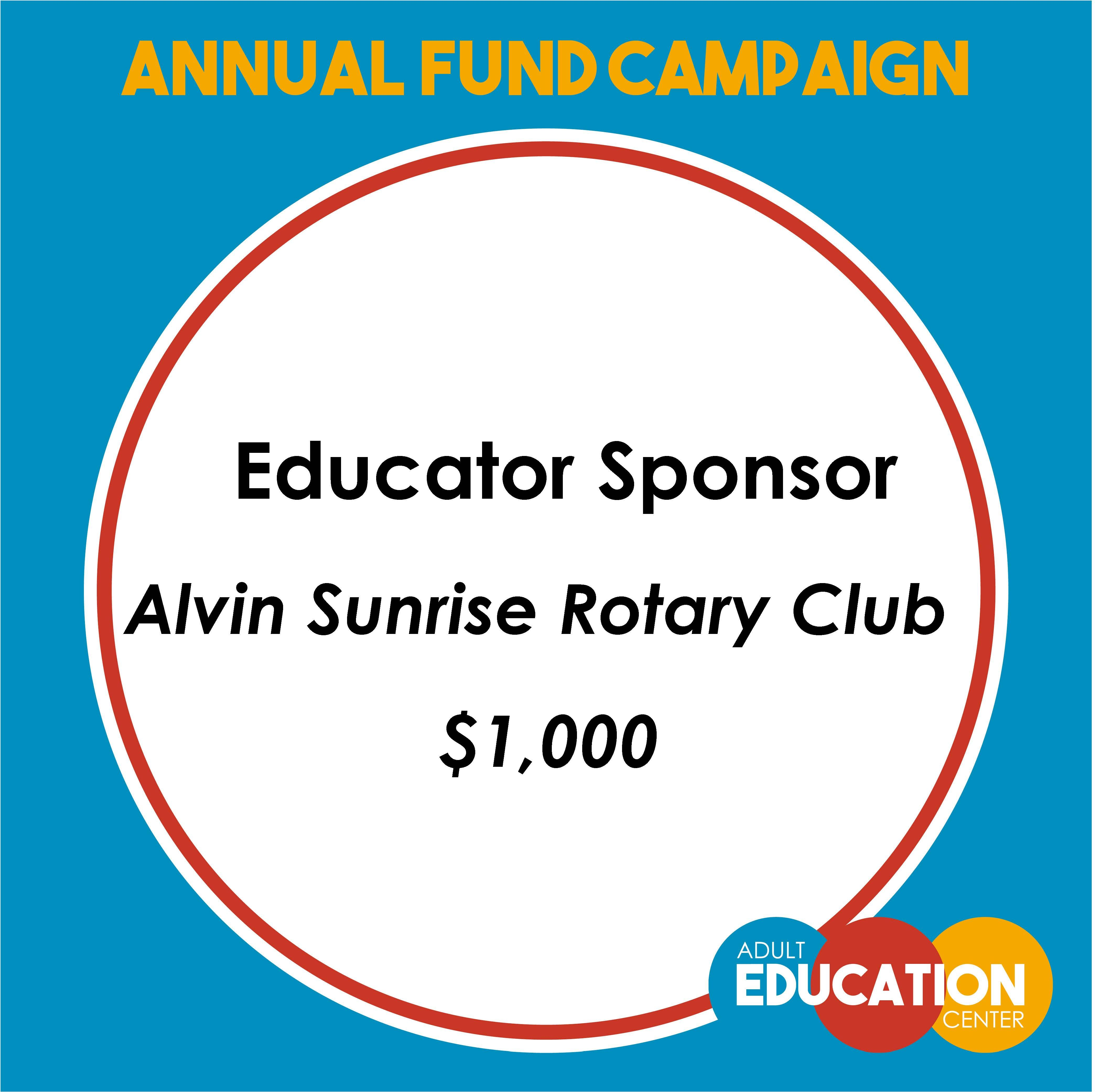Alvin Sunrise Rotary Club  Educator Sponsor - $1,000