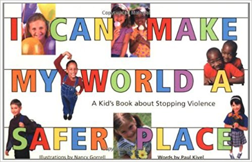 I Can Make My World a Safer Place: A Kid's Book about Stopping Violence