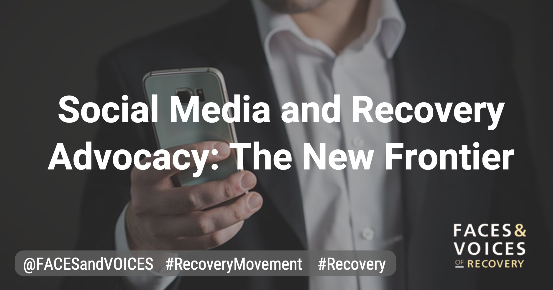 Social Media and Recovery Advocacy: The New Frontier