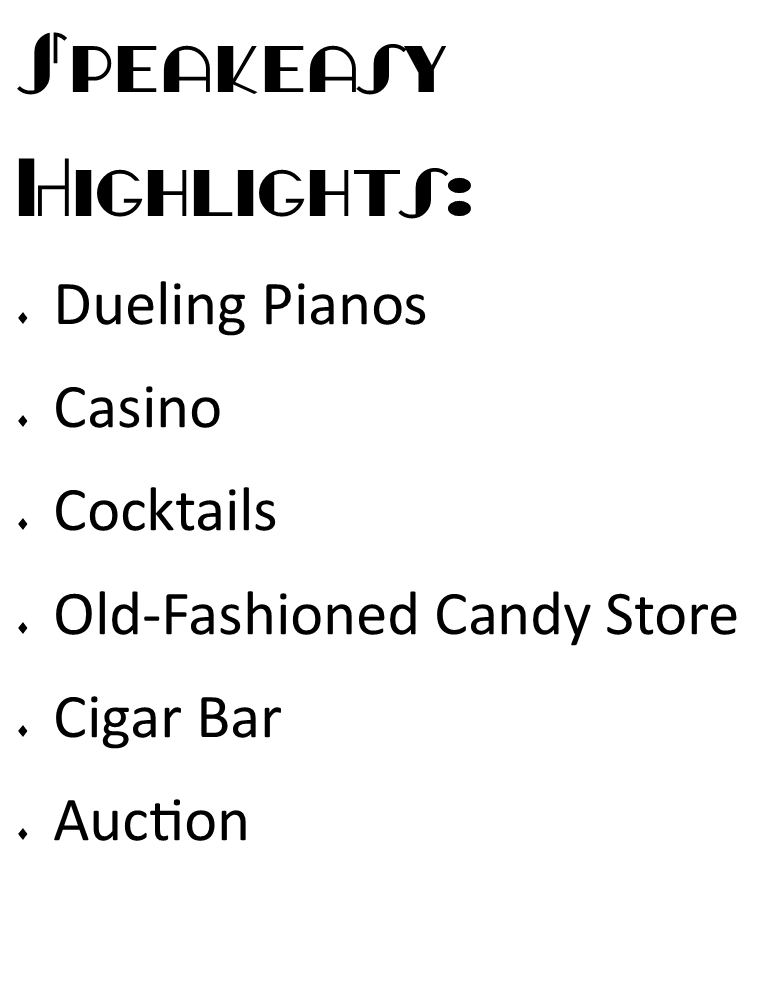 Speakeasy Highlights include Dueling Pianos, Casino, Cocktails, Old-Fashioned Candy Store, Cigar Bar, and Auction