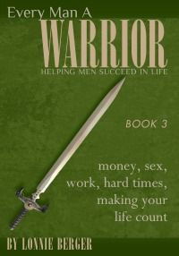 Book Three: Money, Sex, Word, Hard Times, Making Your Life Count