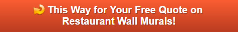 Free quote on restaurant wall murals in Buena Park CA