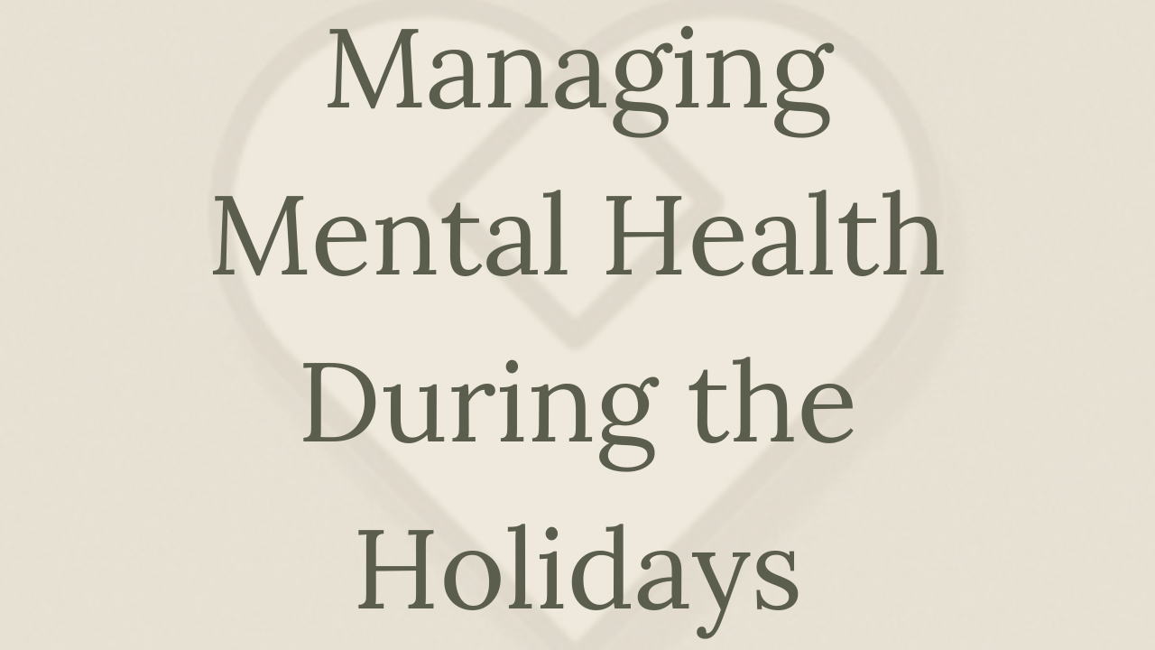 Mental Health Minute: Managing Mental Health During the Holidays