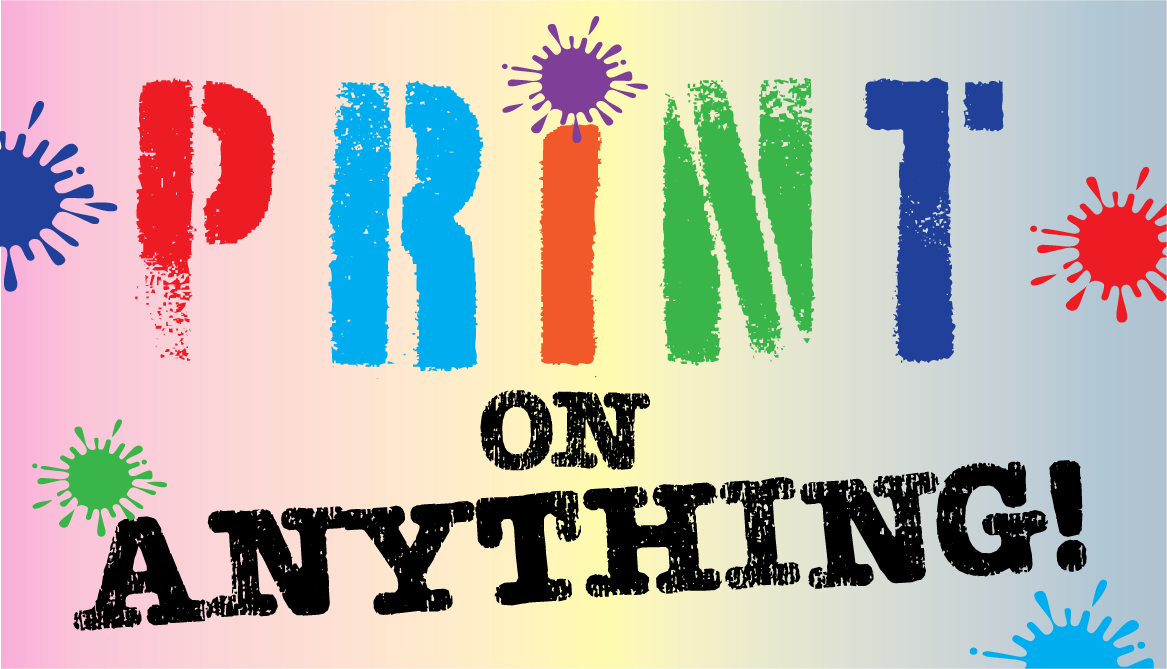 Printing on anything!