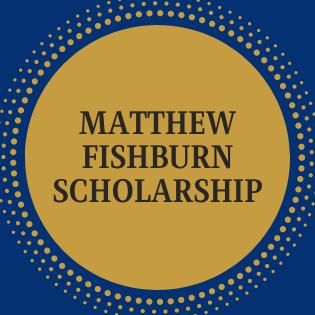 *Matthew Fishburn Scholarship