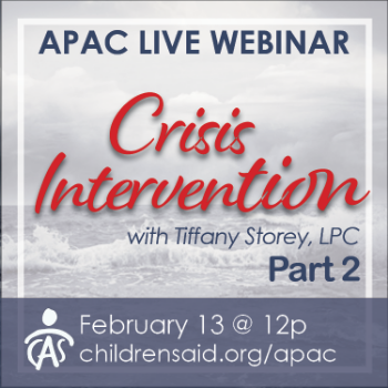 APAC Webinar: Crisis Intervention Part II: Practical Strategies for Crisis Planning and Placement Stability