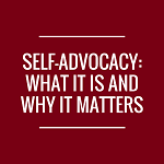 Self-Advocacy: What it Is and Why It Matters
