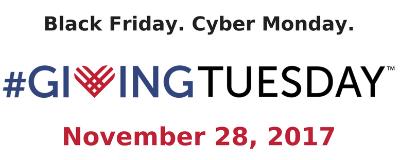 Black Friday. Cyber Monday. #GivingTuesday November 28, 2017