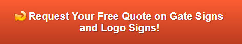 Free quote on gate signs and logo signs La Mirada CA