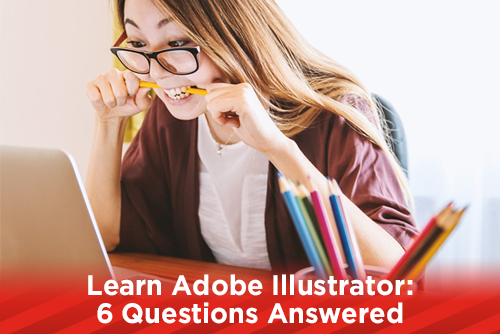 Learn Adobe Illustrator: 6 Questions Answered