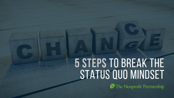5 Steps to Break the Status Quo Mindset