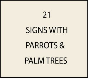 - Signs with Parrots and Palm Trees
