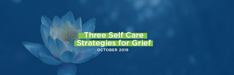 3 Self Care Strategies for Grief