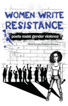"""Women Write Resistance: poets resist gender violence"" edited by Laura Madeline Wiseman"