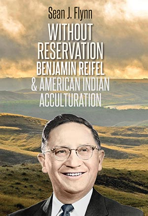 New Biography Looks at First Lakota Congressman Benjamin Reifel