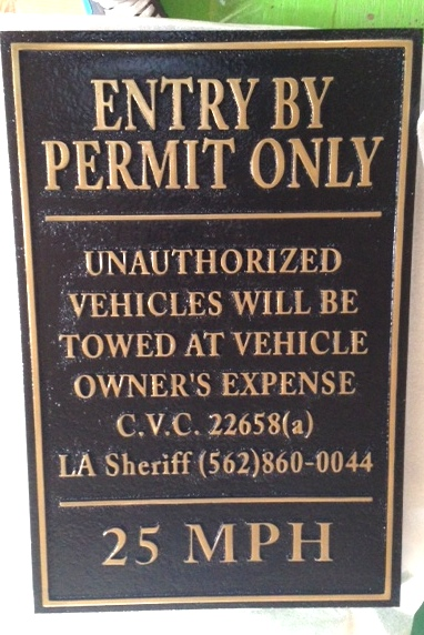 "F15072 - Carved, Engraved HDU Sign ""Entry By Permit Only Unauthorized Vehicles Will Be Towed At Vehicle Owner's Expense,"" 25 MPH Speed Limit"