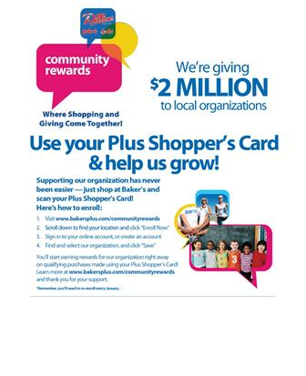 Use your Plus Shopper's Card & Help Us Grow with Bakers Community Rewards!