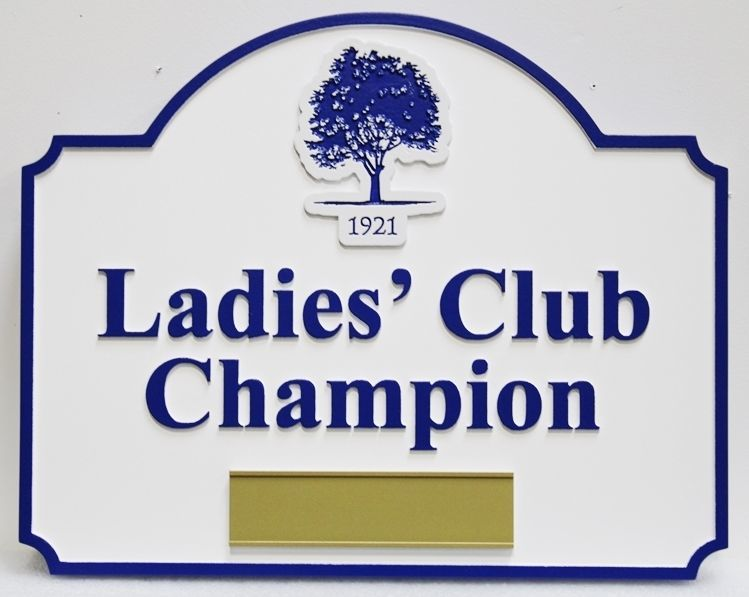 """E14244- Carved HDU  Reserved Parking Space Sign for the""""Ladies' Club Champion"""""""